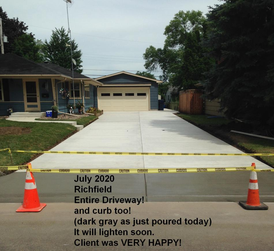 July 2020 Richfield MN large residential driveway including curb.  Client is very happy!